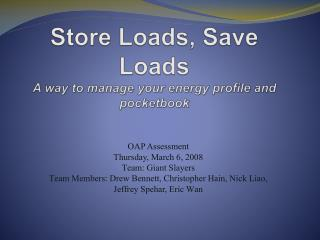 Store Loads, Save Loads A way to manage your energy profile and pocketbook