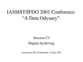 "IASSIST/IFDO 2001 Conference  ""A Data Odyssey"""