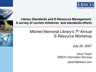 Mitchell Memorial Library's 7 th  Annual E-Resource Workshop