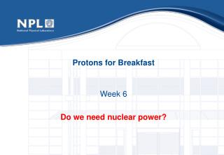 Protons for Breakfast