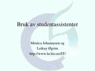 Bruk av studentassistenter