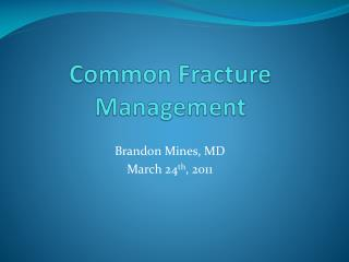 Common Fracture Management