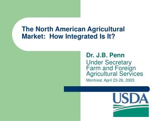 The North American Agricultural Market:  How Integrated Is It?