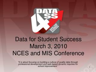 Data for Student Success  March 3, 2010 NCES and MIS Conference