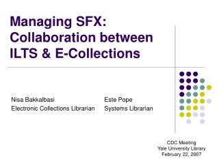 Managing SFX: Collaboration between ILTS & E-Collections