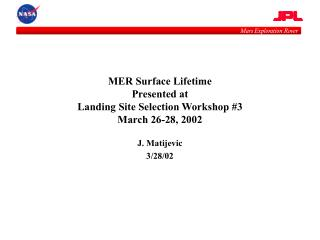MER Surface Lifetime Presented at  Landing Site Selection Workshop #3 March 26-28, 2002