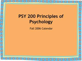 PSY 200 Principles of Psychology