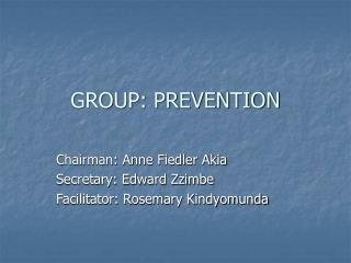 GROUP: PREVENTION