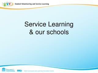 Service Learning  & our schools