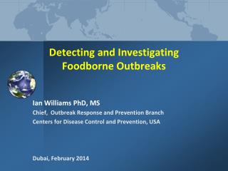 Detecting and Investigating  Foodborne Outbreaks