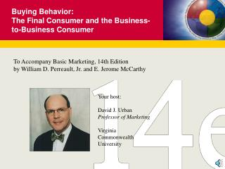 Buying Behavior:  The Final Consumer and the Business-to-Business Consumer