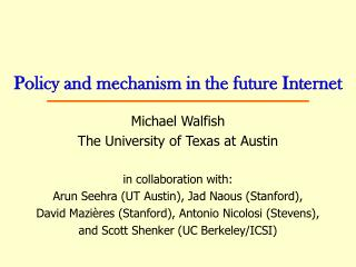 Policy and mechanism in the future Internet