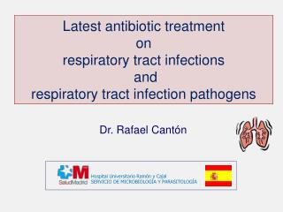 Latest antibiotic treatment  on  respiratory tract infections  and