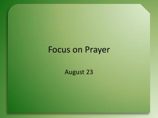 Focus on Prayer