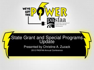 State Grant and Special Programs Update Presented by Christine A. Zuzack