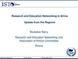 Research and Education Networking in Africa Update from the Regions