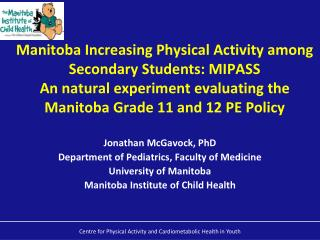 Jonathan McGavock, PhD Department of Pediatrics, Faculty of Medicine University of Manitoba