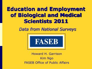 Education and Employment  of Biological and Medical Scientists 2011
