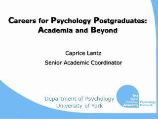 C areers for P sychology P ostgraduates: A cademia and B eyond