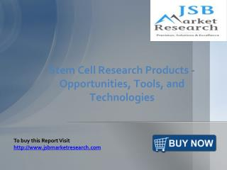 JSB Market Research: Stem Cell Research Products