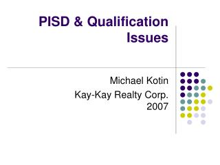 PISD & Qualification Issues