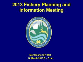 2013 Fishery Planning and Information Meeting