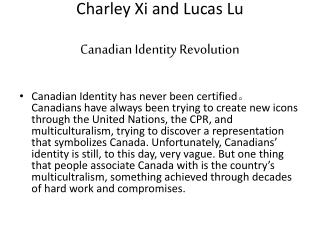 Charley Xi and Lucas Lu  Canadian Identity Revolution