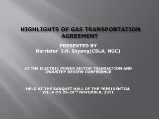 HIGHLIGHTS OF GAS TRANSPORTATION AGREEMENT
