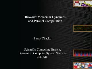 Biowulf: Molecular Dynamics  and Parallel Computation