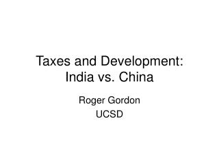 Taxes and Development: India vs. China