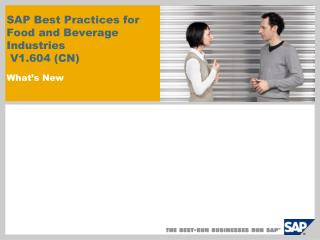 SAP Best Practices for  Food and Beverage Industries   V1.604 (CN)  What's New