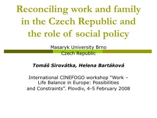 Reconciling work and family in the Czech Republic and the role of social policy