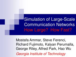 Simulation of Large-Scale Communication Networks How Large?  How Fast?