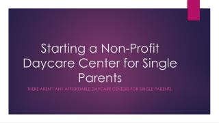 Starting a Non-Profit Daycare Center for Single Parents