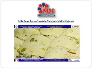 Milk Based Indian Sweets In Mumbai - MM Mithaiwala