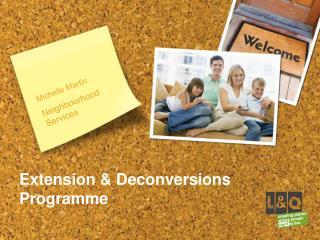 Extension & Deconversions Programme
