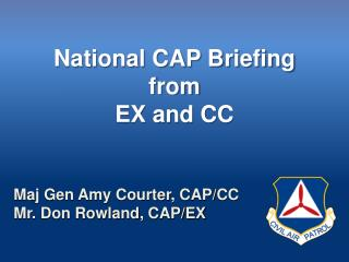 National CAP Briefing from EX and CC