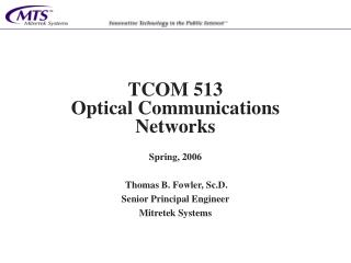 TCOM 513 Optical Communications Networks