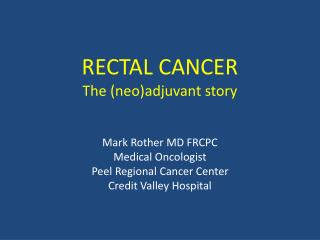 RECTAL CANCER The (neo)adjuvant story