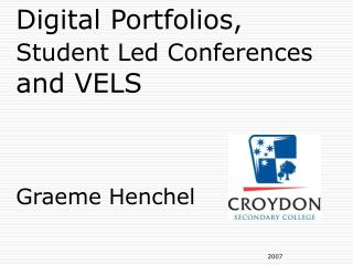Digital Portfolios,  Student Led Conferences and VELS Graeme Henchel