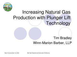 Increasing Natural Gas Production with Plunger Lift Technology