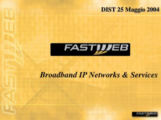 Broadband IP Networks & Services
