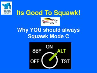 Its Good To Squawk!