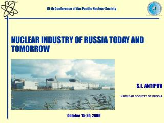 NUCLEAR INDUSTRY OF RUSSIA TODAY AND TOMORROW