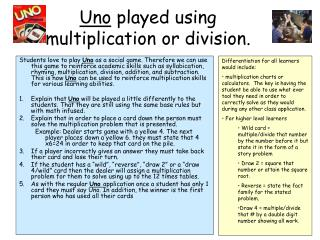 Uno played using multiplication or division.