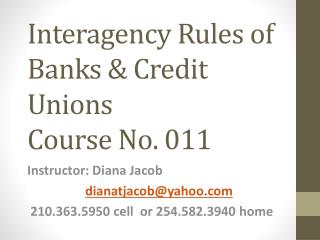 Interagency Rules of Banks & Credit Unions Course No. 011