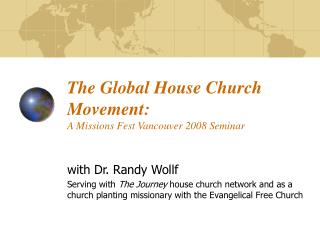 The Global House Church Movement: A Missions Fest Vancouver 2008 Seminar