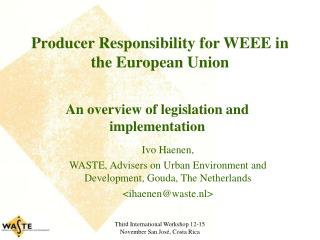 Producer Responsibility for WEEE in the European Union