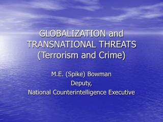 GLOBALIZATION and TRANSNATIONAL THREATS (Terrorism and Crime)