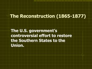 The Reconstruction (1865-1877)